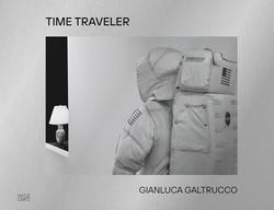 Gianluca Galtrucco: Time Traveler.