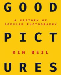 Kim Beil: Good Pictures.