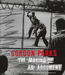 Gordon Parks: The Making Of An Argument.