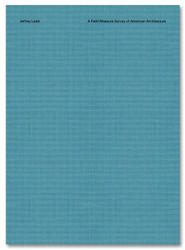 Jeffrey Ladd: A Field Measure Survey Of American Architecture.